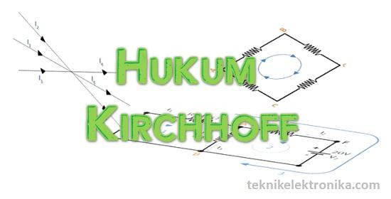 Pengertian dan Bunyi Hukum Kirchhoff