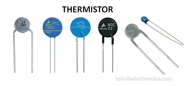 Pengertian Thermistor (NTC dan PTC)