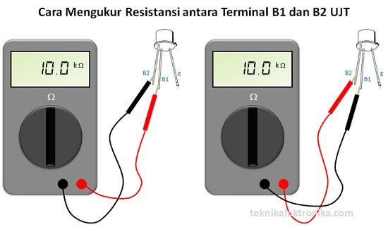 Cara Mengukur Resistansi antara Terminal B1 dan B2 UJT