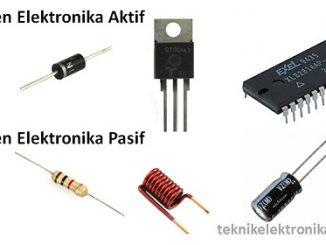 Pengertian Komponen Elektronika Aktif dan Komponen Elektronika Pasif